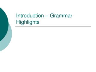 Introduction – Grammar Highlights