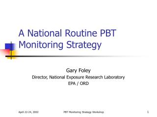 A National Routine PBT Monitoring Strategy