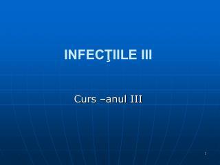INFECŢIILE III