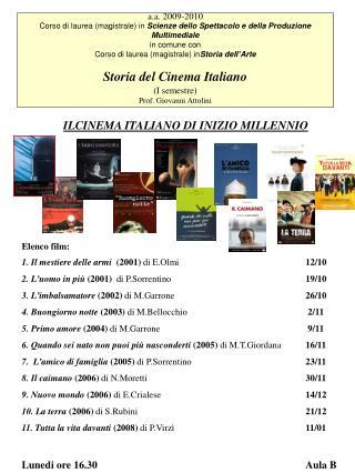 a.a. 2009-2010 Corso di laurea (magistrale) in  Scienze dello Spettacolo e della Produzione Multimediale in comune con