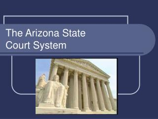 The Arizona State  Court System