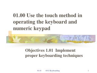 01.00 Use the touch method in operating the keyboard and numeric keypad