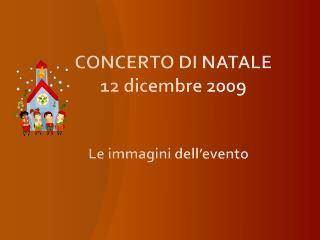 CONCERTO  DI  NATALE 12 dicembre 2009