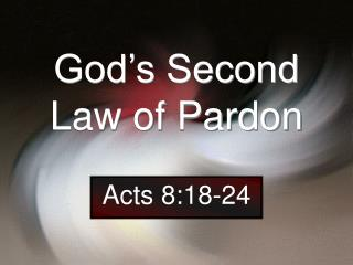 God s Second Law of Pardon
