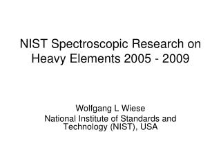 NIST Spectroscopic Research on Heavy Elements 2005 - 2009