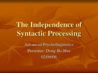 The Independence of Syntactic Processing