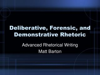 Deliberative, Forensic, and Demonstrative Rhetoric