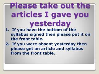 Please take out the articles I gave you yesterday