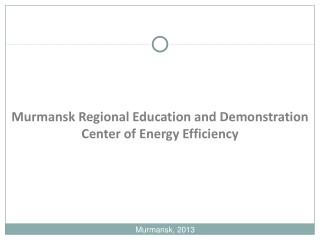 Murmansk Regional Education and Demonstration Center of Energy Efficiency