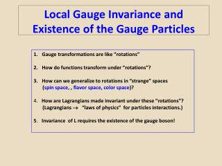 Local Gauge Invariance and Existence of the Gauge Particles