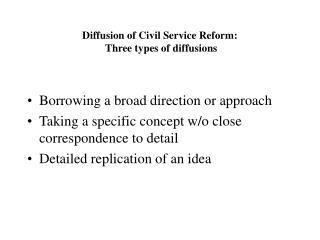 Diffusion of Civil Service Reform:  Three types of diffusions