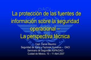 La protecci�n de las fuentes de informaci�n sobre la seguridad operacional � La perspectiva t�cnica