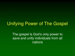 Unifying Power of The Gospel