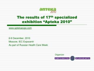 """The results of 17 th  specialized exhibition """"Apteka 2010"""""""
