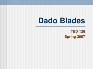 Dado Blades