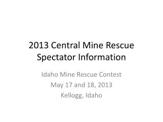 2013 Central Mine Rescue Spectator Information