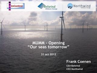 "MUMM - Opening  ""Our seas tomorrow"" 31  oct  2012"