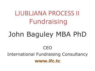 LJUBLJANA PROCESS II Fundraising