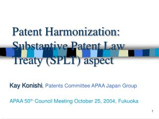Patent Harmonization: Substantive Patent Law Treaty (SPLT) aspect
