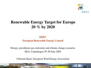Renewable Energy Target for Europe 20 % by 2020