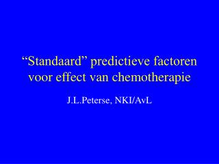 """""""Standaard"""" predictieve factoren voor effect van chemotherapie"""
