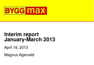 Interim report  January-March 2013