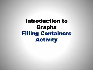Introduction to Graphs Filling Containers Activity