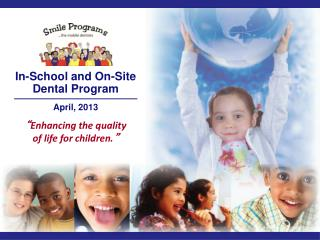 In-School and On-Site Dental Program