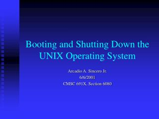 Booting and Shutting Down the UNIX Operating System