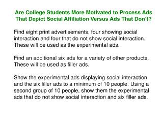 Are College Students More Motivated to Process Ads That Depict Social Affiliation Versus Ads That Don't?