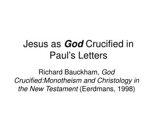 Jesus as  God  Crucified in Paul�s Letters