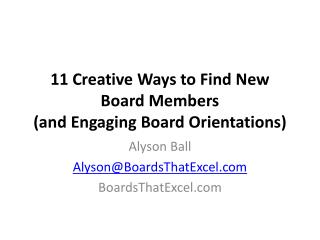 11 Creative Ways to Find New Board Members   (and Engaging Board Orientations)