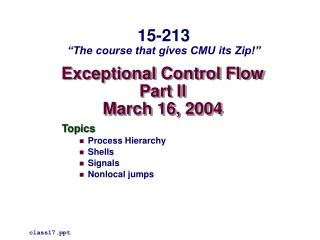 Exceptional Control Flow Part II March 16, 2004