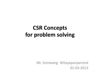 CSR Concepts  for problem solving