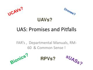 UAS: Promises and Pitfalls