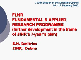 FLNR  FUNDAMENTAL & APPLIED RESEARCH PROGRAMME (further development in the frame of JINR's 7-year's plan)