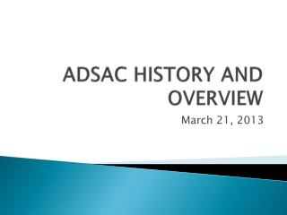 ADSAC HISTORY AND OVERVIEW