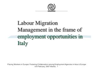 Labour Migration Management in the frame of   employment opportunities in Italy