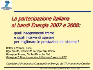 La partecipazione italiana  ai bandi Energia 2007 e 2008: