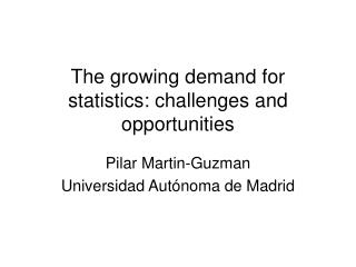 The growing demand for statistics: challenges and opportunities