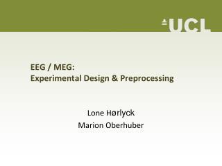 EEG / MEG: Experimental Design & Preprocessing