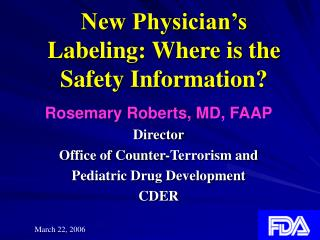 New Physician's Labeling: Where is the Safety Information?