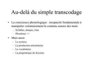 Au-delà du simple transcodage