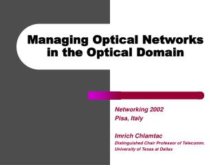 Managing Optical Networks in the Optical Domain