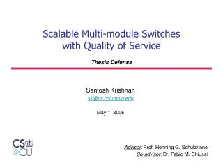 Scalable Multi-module Switches  with Quality of Service  Thesis Defense