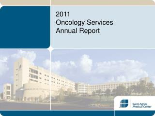 2011  Oncology Services Annual Report