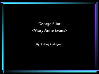 George Eliot <Mary Anne Evans>