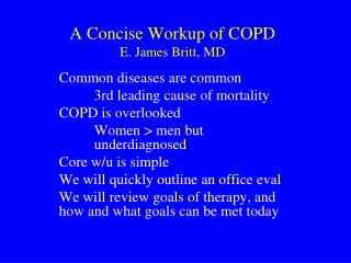 A Concise Workup of COPD E. James Britt, MD
