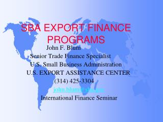 SBA EXPORT FINANCE PROGRAMS
