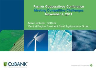 Farmer Cooperatives Conference  Meeting Competitive Challenges  November 4, 2011